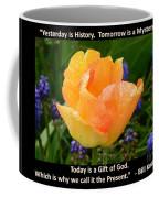 Today Is A Gift Of God Coffee Mug
