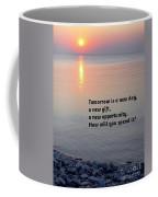 Tomorrow Is A New Day Coffee Mug