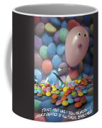Tracy Felt Like A Real Airhead Surrounded By All These Smarties Coffee Mug