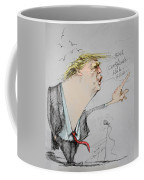 Trump In A Mission....much Ado About Nothing. Coffee Mug by Ylli Haruni