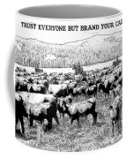 Trust Everyone Coffee Mug