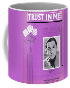 Trust In Me Coffee Mug