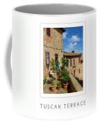 Tuscan Terrace Poster Coffee Mug