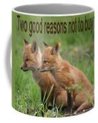 Two Good Reasons Not To Buy Fur Coffee Mug