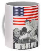 United We Win Us 2nd World War Manpower Commission Poster Coffee Mug by Anonymous