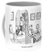 You Had Me At Goodbye Coffee Mug