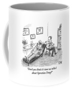 Don't You Think It's Time We Talked Coffee Mug