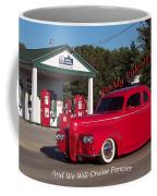Valentine We Will Cruise Forever Coffee Mug
