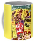 Virgins Of Bali Eatem Alive Coffee Mug