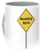 Warning Sign Bombing Syria Coffee Mug