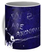 We Are Anonymus  Coffee Mug