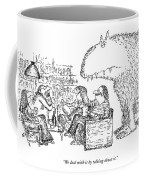 We Deal With It By Talking About It Coffee Mug