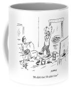 We Didn't Lose Coffee Mug