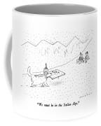 We Must Be In The Italian Alps Coffee Mug