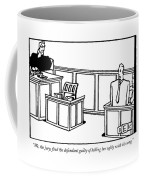 We, The Jury, Find The Defendant Guilty Coffee Mug