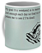 Weekend Goal Coffee Mug