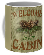 Welcome To Cabin Coffee Mug