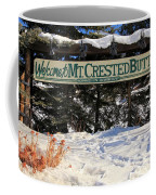 Welcome To Mt Crested Butte Coffee Mug