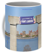 Welcome To Penn's Landing Coffee Mug