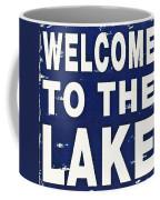 Welcome To The Lake Coffee Mug