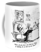 Well, Old Girl, This Is The Third Act.  What, If Coffee Mug