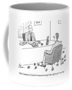 Well, Stoddard, I Think I've Bounced Enough Ideas Coffee Mug