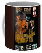 Welsh Terrier Art Canvas Print - Once Upon A Time In America Movie Poster Coffee Mug