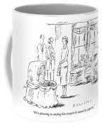 We're Planning On Sending Him Away To Be Reared Coffee Mug