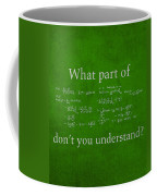 What Part Don't You Understand Math Formula Humor Poster Coffee Mug