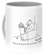 What The Hell Did You Do With Your Day Coffee Mug by Charles Barsotti