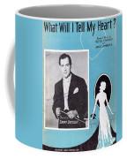 What Will I Tell My Heart Coffee Mug