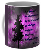 What You Really Love 2 - Rumi Quote Coffee Mug