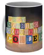 When Nothing Goes Right Go Left Coffee Mug