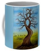 When The Nature Shows Femininity Coffee Mug