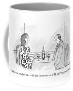 Which One Would You Like  -   'my Life Coffee Mug