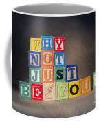 Why Not Just Be You? Coffee Mug