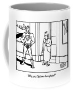 Why, Yes, I Do Have Buns Of Steel Coffee Mug