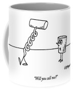 Will You Call Me? Coffee Mug