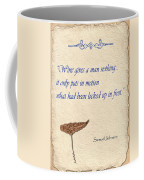 Wine Gives Man Nothing Coffee Mug by Elaine Plesser