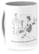 Woman To Man As He Undresses Coffee Mug