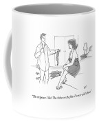 Woman To Man As He Undresses Coffee Mug by Carolita Johnson