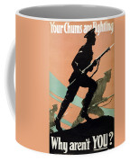 World War I 1914-1918 British Army Recruitment Poster 1917 Your Chums Are Fighting Coffee Mug