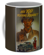 World War II Military Poster Are You Playing Square Coffee Mug