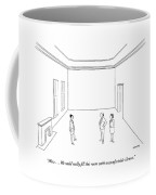 Wow . . . We Could Really Fill This Room Coffee Mug