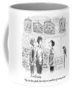 Yes, He Does Speak, But Only On Condition Coffee Mug