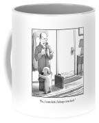 Yes I Came Back I Always Come Back Coffee Mug