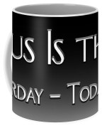 Yesterday Today Forever Coffee Mug by Carolyn Marshall