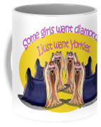 Yorkies Are A Girls Best Friends Coffee Mug