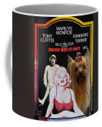 Yorkshire Terrier Art Canvas Print - Some Like It Hot Movie Poster Coffee Mug