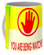You Are Being Watched Coffee Mug